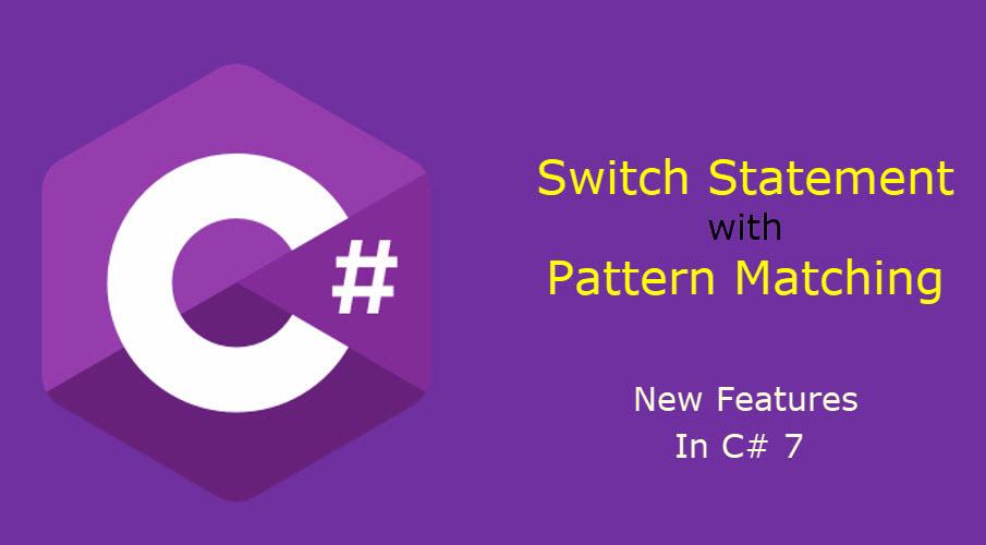 Switch Statement with Pattern Matching