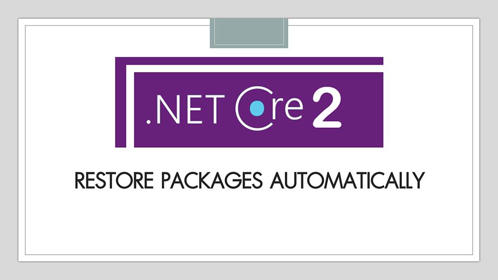 ภาพหน้าปก มีอะไรใหม่ใน .NET Core 2 และ C# 7 : ไม่ต้อง run dotnet restore