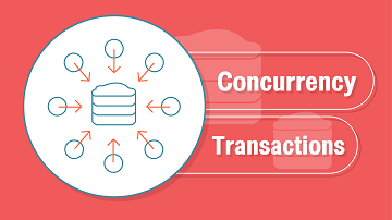 Concurrency Transactions
