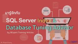 SQL Server Index and Database Tuning Advisor