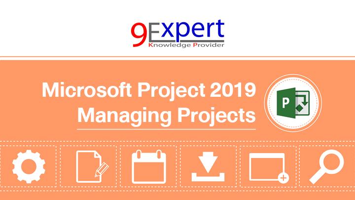 หลักสูตร Microsoft Project 2019 Managing Projects